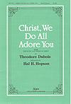 Christ We Do All Adore You