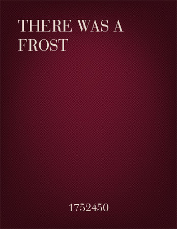 There Was a Frost