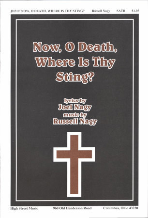 Now O Death Where Is Thy Sting