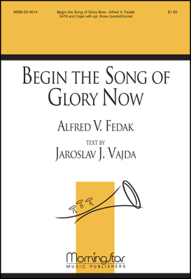 Begin the Song of Glory Now