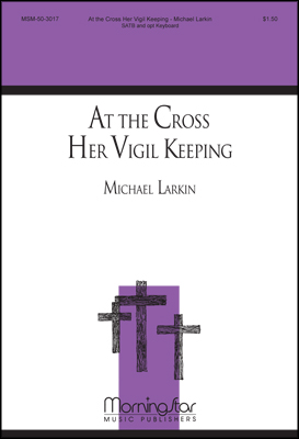 At the Cross Her Vigil Keeping