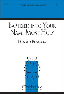Baptized into Your Name Most Holy