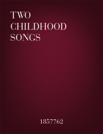 Two Childhood Songs
