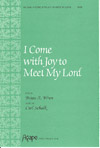 I Come with Joy to Meet My Lord
