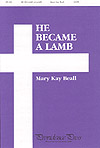 He Became a Lamb