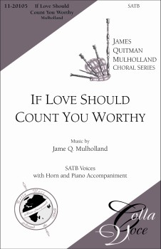 If Love Should Count You Worthy