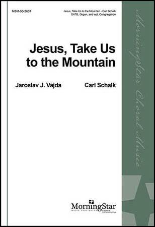 Jesus Take Us to the Mountain