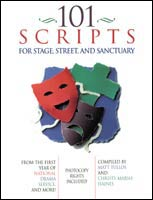 101 Scripts for Stage, Street and Sanctuary