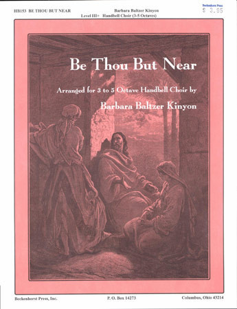 Be Thou but Near
