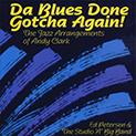 Da Blues Done Gotcha Again!