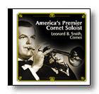 America's Premier Cornet Soloist: Leonard B. Smith