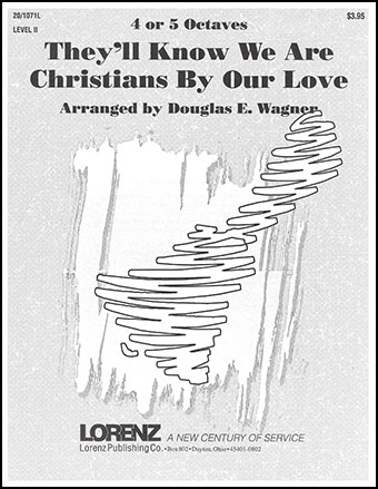 They'll Know We Are Christians by Our Love