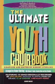Ultimate Youth Choir Book, The