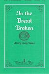 In the Bread Broken