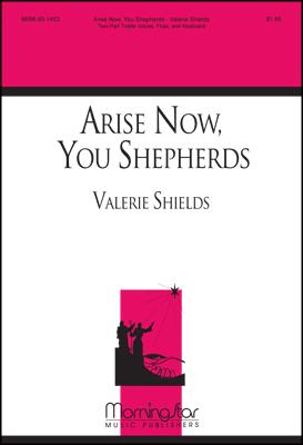 Arise Now You Shepherds