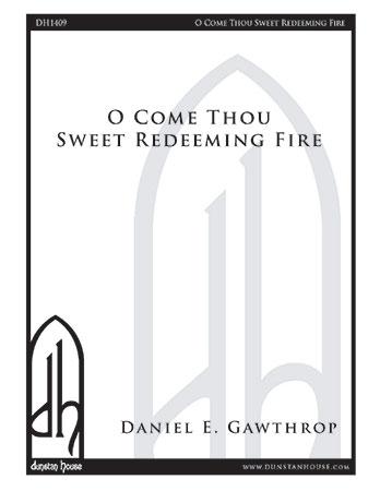 O Come Thou Sweet Redeeming Fire