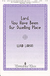 Lord You Have Been Our Dwelling Pla