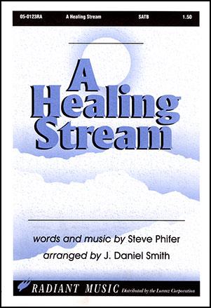 Healing Stream (SATB ) | J W  Pepper Sheet Music