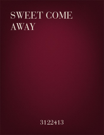 Sweet Come Away