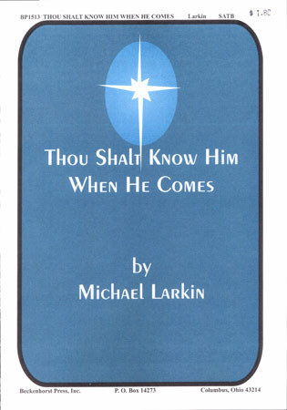 Thou Shalt Know Him When He Comes