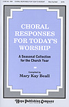 Choral Responses for Today's Worship