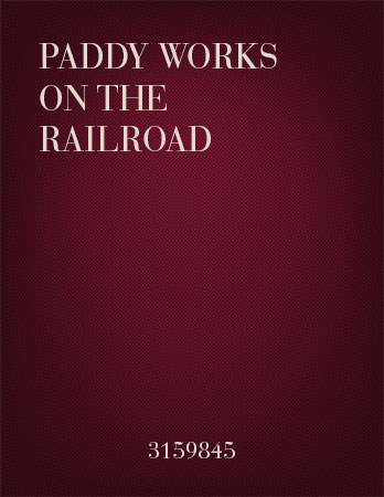 Paddy Works on the Railroad