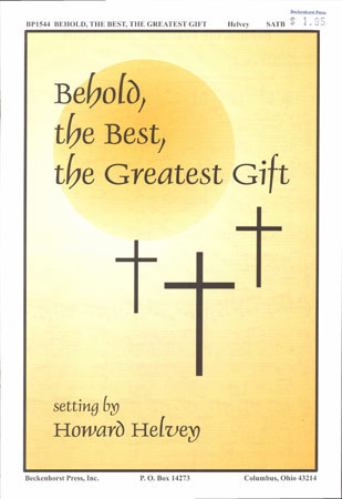 Behold the Best the Greatest Gift