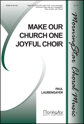 Make Our Church One Joyful Choir