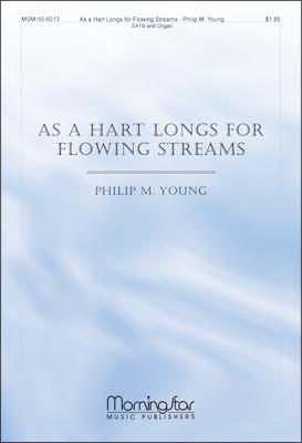 As a Hart Longs for Flowing Streams