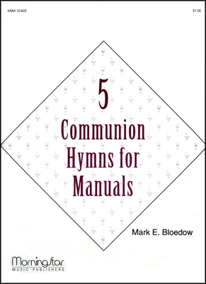 Five Communion Hymns for Manuals
