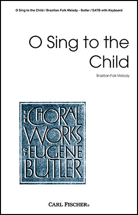 O Sing to the Child