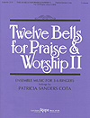 Twelve Bells for Praise and Worship No. 2