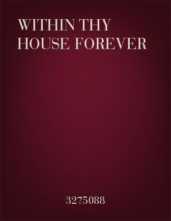Within Thy House Forever