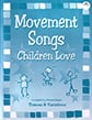 Movement Songs Children Love