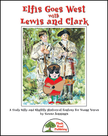 Elfis Goes West with Lewis and Clark