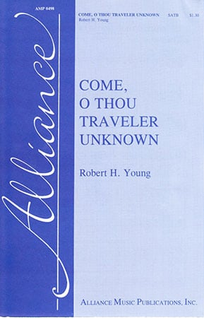 Come O Thou Traveler Unknown
