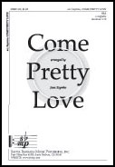 Come Pretty Love