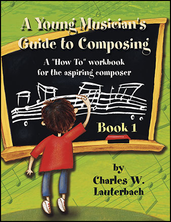 Young Musician's Guide to Composing, Book 1
