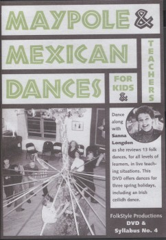 Maypole and Mexican Dances for Kids and Teachers
