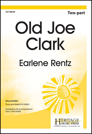 Old Joe Clark (Two-Part ) arr. Earlene Rentz| J.W. Pepper Sheet Music