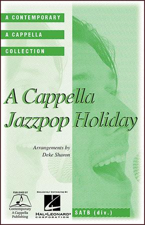 A Cappella Jazz Pop Holiday (SATB Choral Sco | J W  Pepper