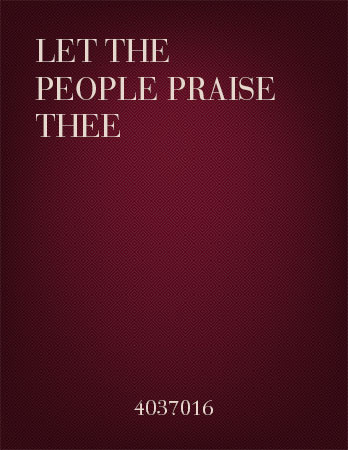 Let the People Praise Thee
