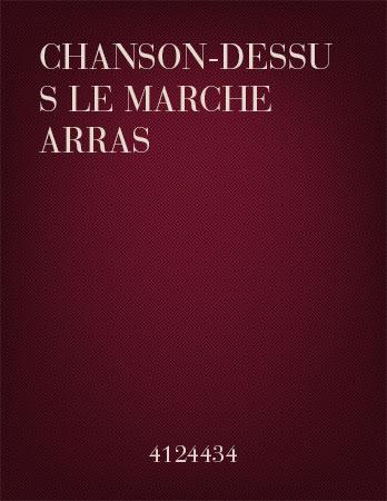Chanson-Dessus Le Marche Arras