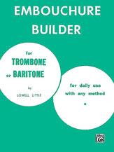 Embouchure Builder for Trombone