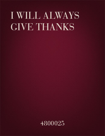 I Will Always Give Thanks