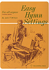 Easy Hymn Settings for All Organs
