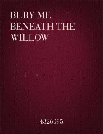 Bury Me Beneath the Willow