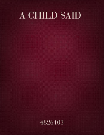 A Child Said
