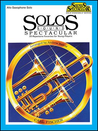 Solos Sound Spectacular-Alto Sax Book