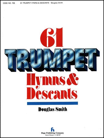 61 Trumpet (Trombone) Hymns and Descants